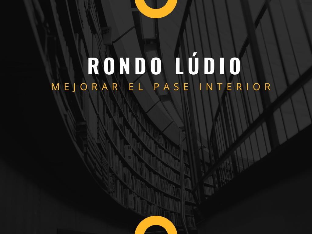 RONDO LÚDICO PARA MEJORAR EL PASE INTERIOR